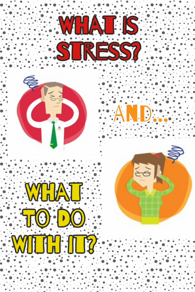 Stress, And What To Do With It?